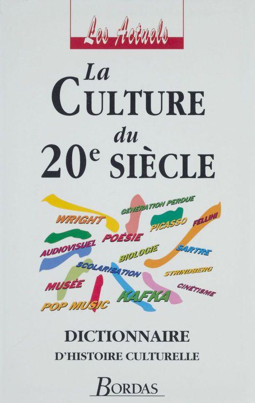 La culture du xxeme siecle - les actuels
