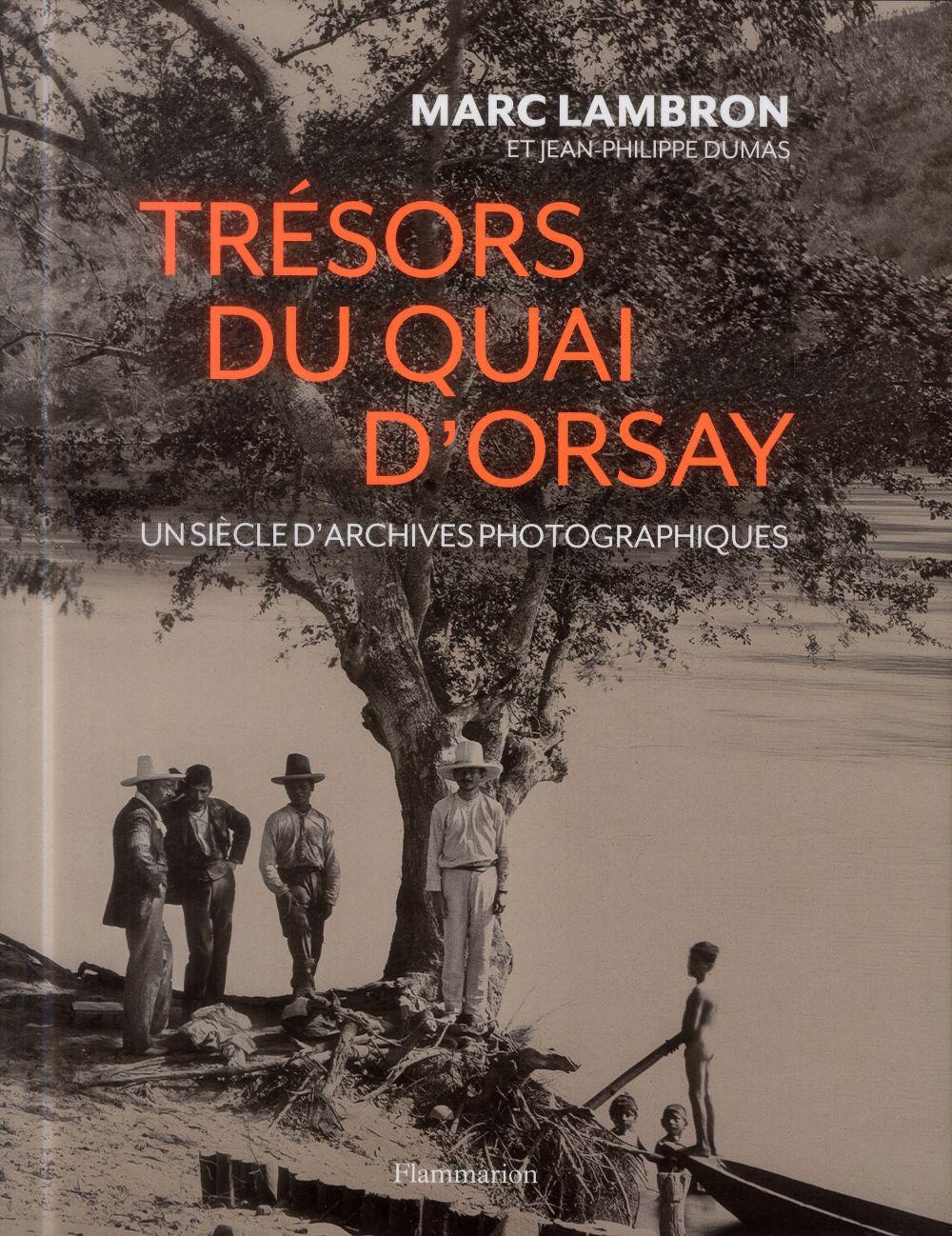 Trésors du quai d'Orsay ; un siècle d'archives photographiques