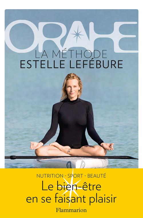 Orahe, la méthode Estelle Lefébure