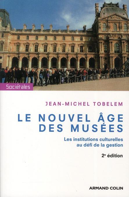 Le nouvel âge des musées ; les institutions culturelles au défi de la gestion (2e édition)