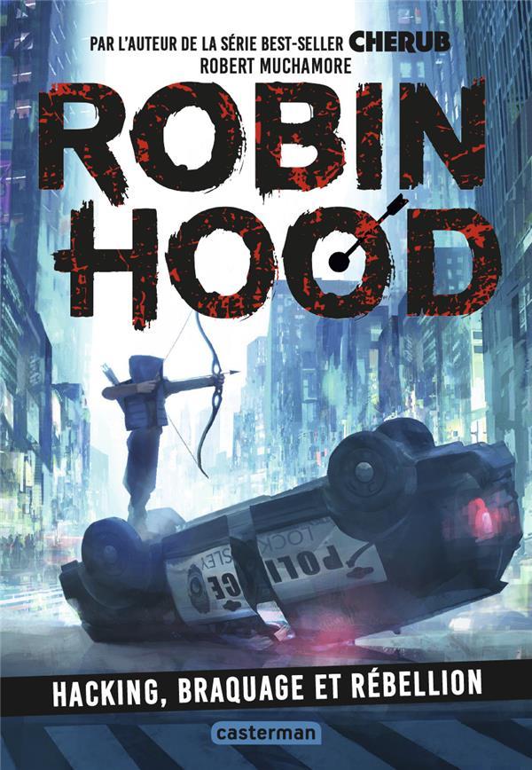 Robin Hood t.1 ; hacking, braquage et rébellion