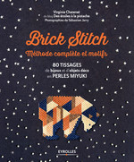 Brick stitch ; méthode complete et motifs  - Virginie Chatenet - Sébastien Jarry