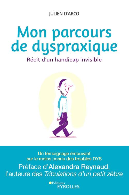 mon parcours de dyspraxique ; récit d'un handicap invisible