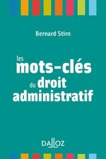 Les mots-clés du droit administratif  - Bernard Stirn