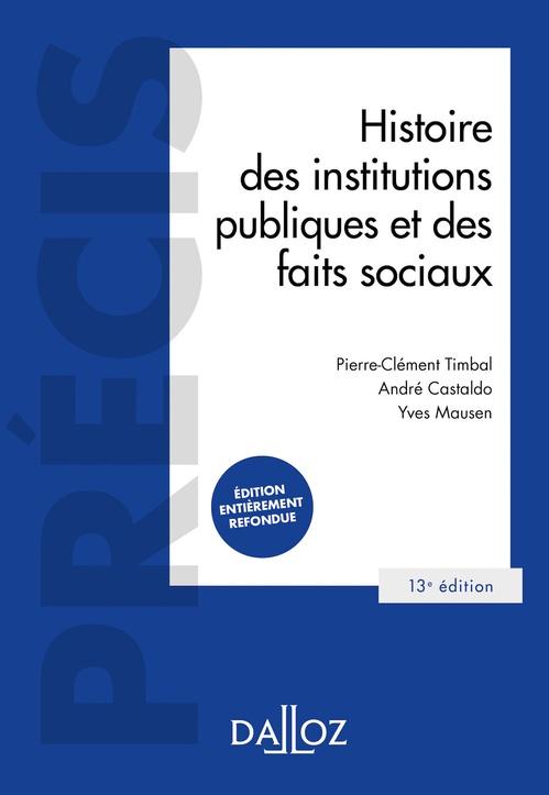 Vente EBooks : Histoire des institutions publiques et des faits sociaux - 13e ed.  - André Castaldo  - Yves Mausen  - Pierre-Clément Timbal