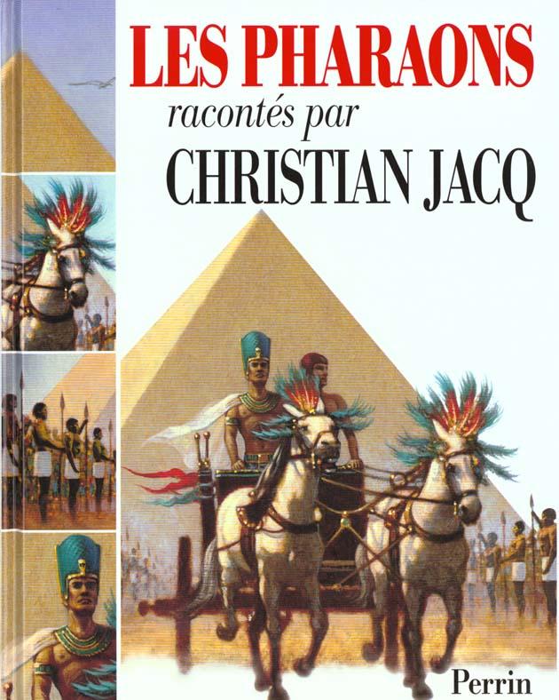Les Pharaons Racontes Par Christian Jacq