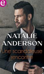 Vente EBooks : Une scandaleuse rencontre  - Natalie Anderson