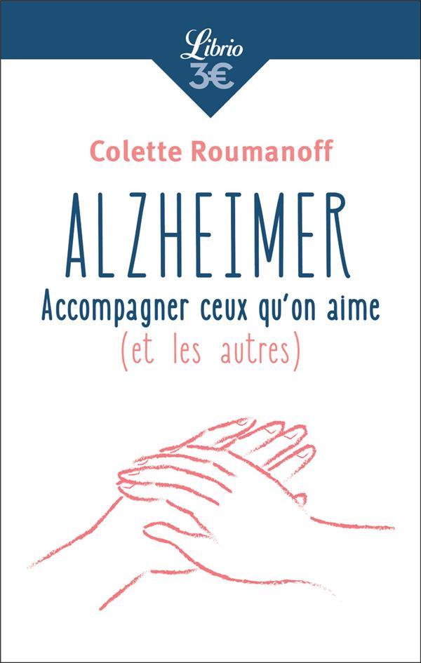 Alzheimer: accompagner ceux qu'on aime (et les autres)
