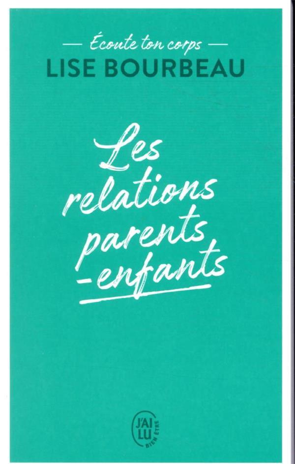 Ecoute ton corps ; les relations parents-enfants