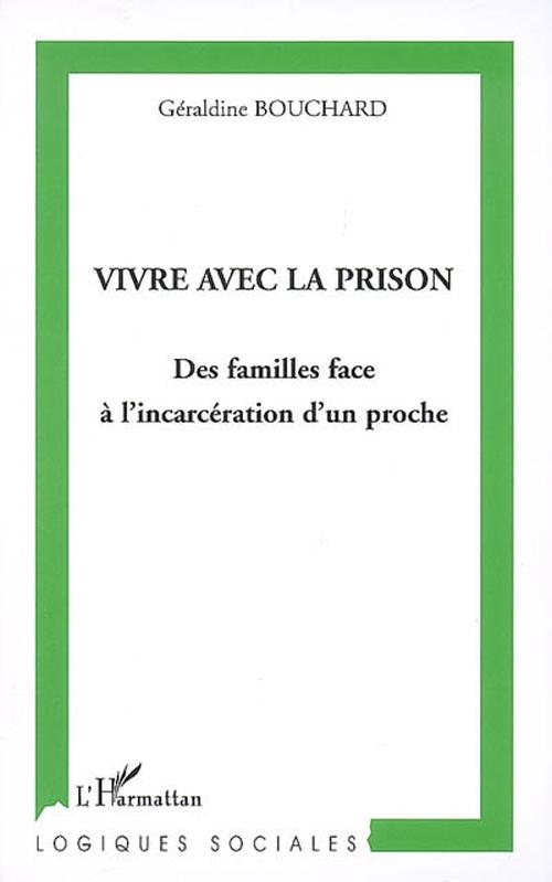 Vivre avec la prison : des familles face à l'incarcération d'un proche