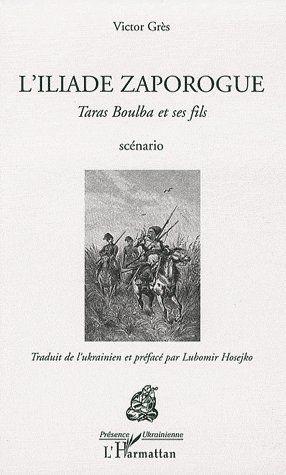 L'Iliade Zaporogue ; Taras Boulba et ses fils