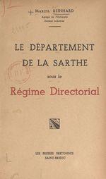 Le département de la Sarthe sous le régime directorial  - Marcel Reinhard