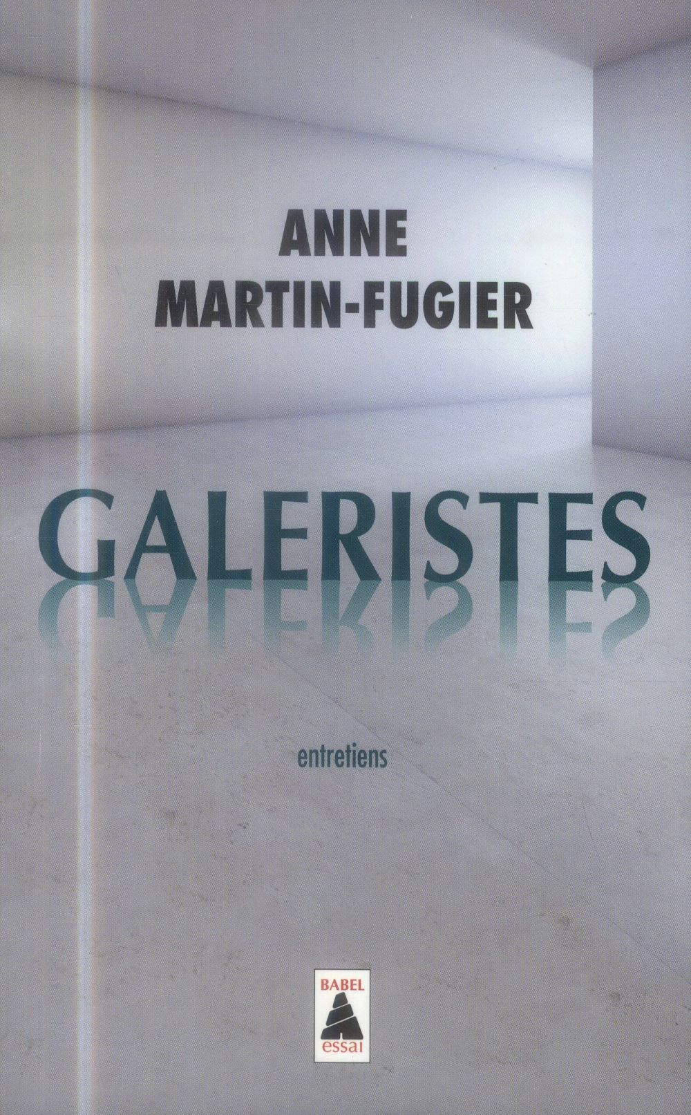 Galeristes ; entretiens