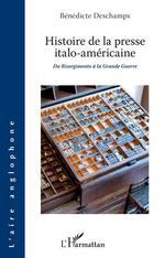 Vente Livre Numérique : Histoire de la presse italo-américaine  - Bénédicte Deschamps