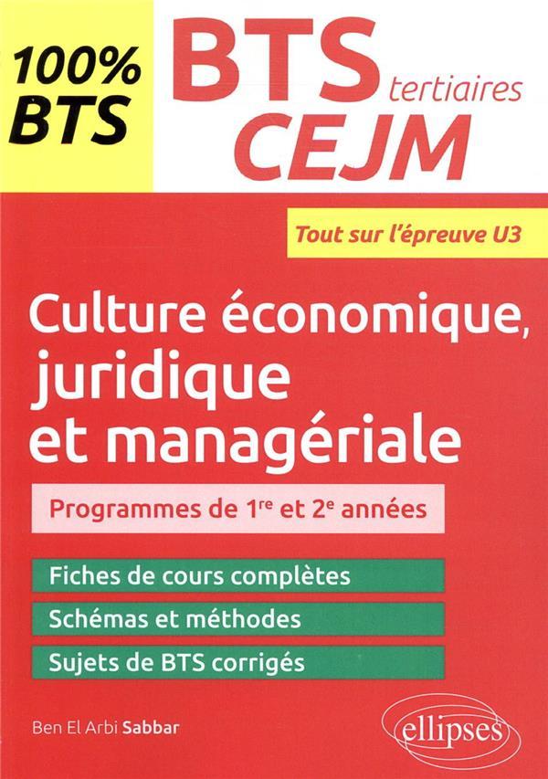 Culture économique, juridique et managériale ; BTS  CEJM tertiaires ; programmes 1re et 2e année