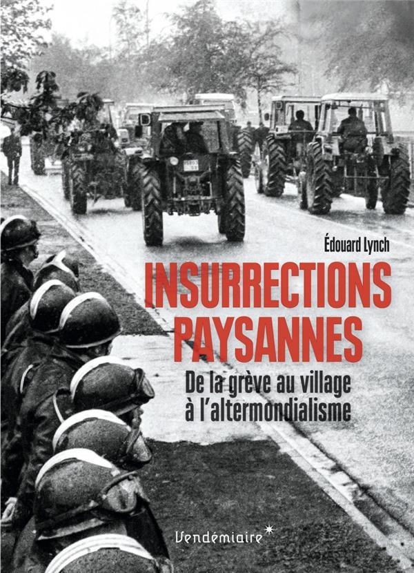 insurrections paysannes ; de la grève au village à l'altermondialisme