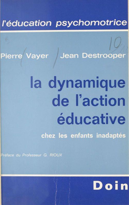 La dynamique de l'action éducative chez les enfants inadaptés