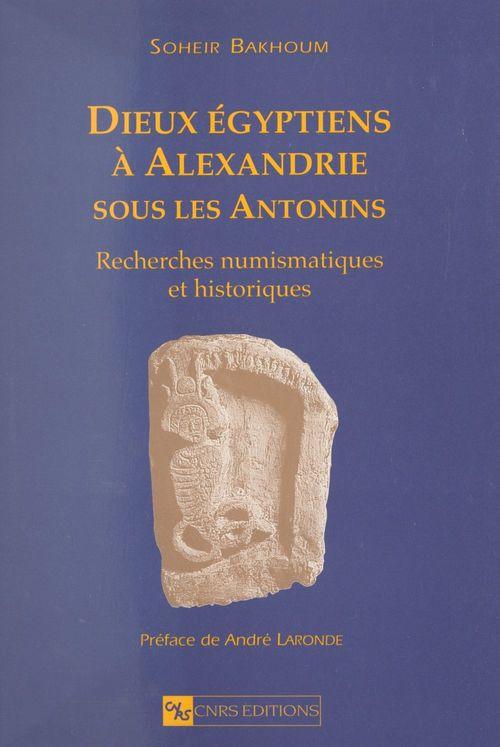 Dieux égyptiens à Alexandrie sous les Antonins