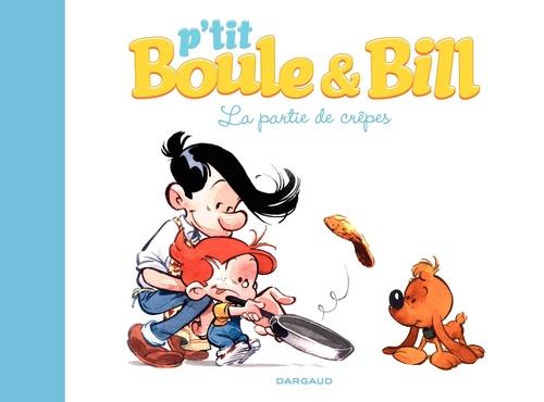 P'tit Boule & Bill T.1 ; la partie de crêpes