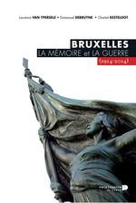 Vente Livre Numérique : Bruxelles, la mémoire et la guerre (1914-2014)  - Emmanuel Debruyne - Chantal Kesteloot - Laurence Van Ypersele