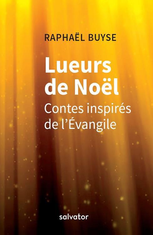 Lueurs de Noël ; contes inspirés de l'Evangile