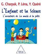 Vente EBooks : L' Enfant et la Science  - Pierre Léna - Georges Charpak - Yves QUÉRÉ