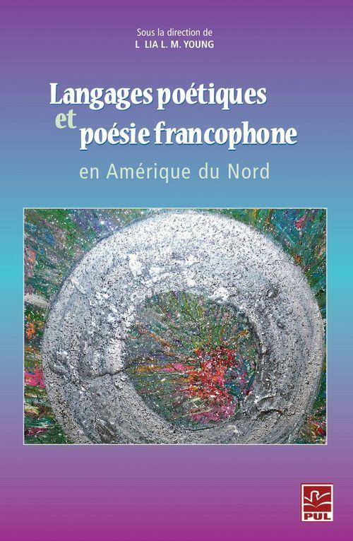 Langages poetiques et poesie francophone en amerique du nord