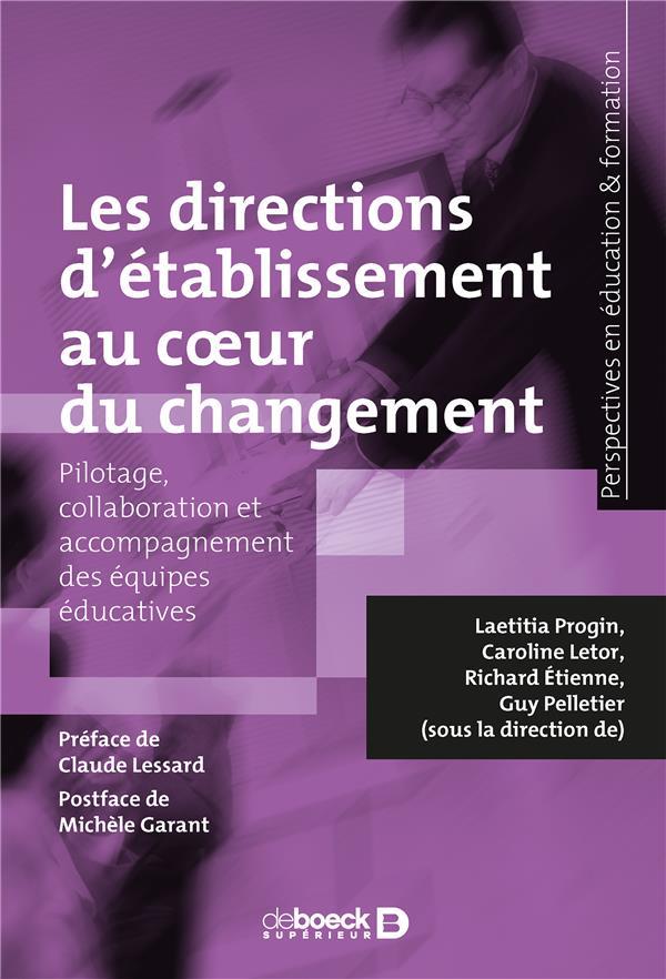 Les directions d'établissement au coeur du changement ; pilotage, collaboration et accompagnement des équipes éducatives