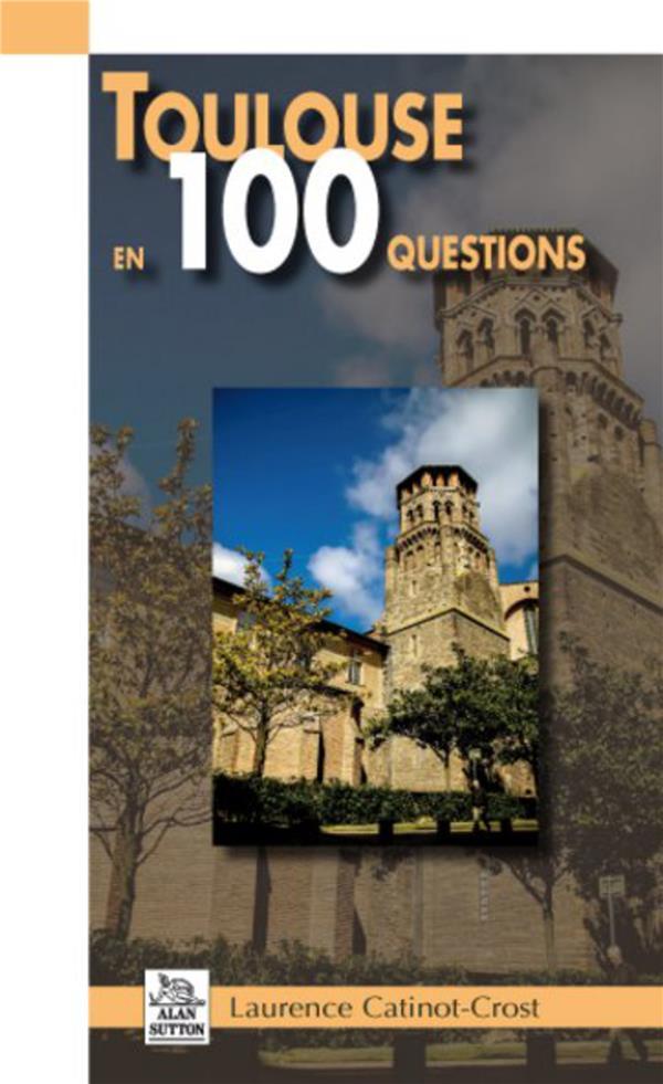 Toulouse en 100 questions