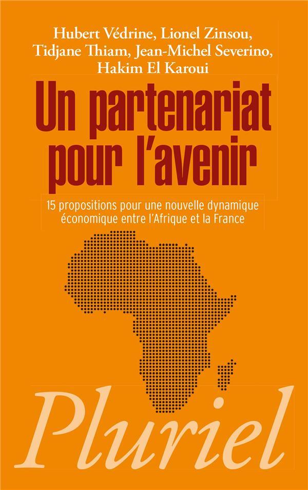 un partenariat pour l'avenir ; 15 propositions pour une nouvelle dynamique économique entre l'Afrique et la France