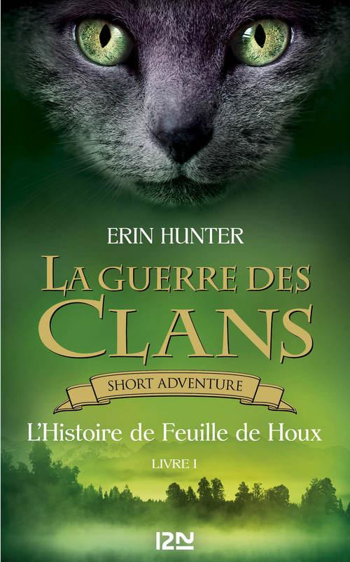 La guerre des Clans : L'Histoire de Feuille de Houx