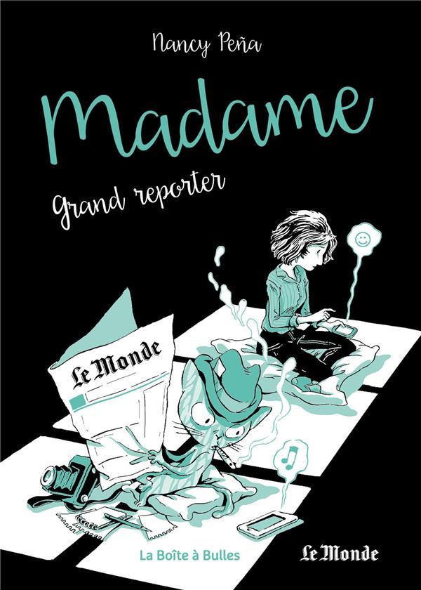Madame T.3 ; grand reporter