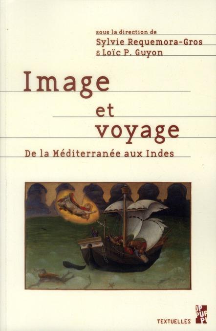 Image et voyage ; de la Méditerranée aux Indes