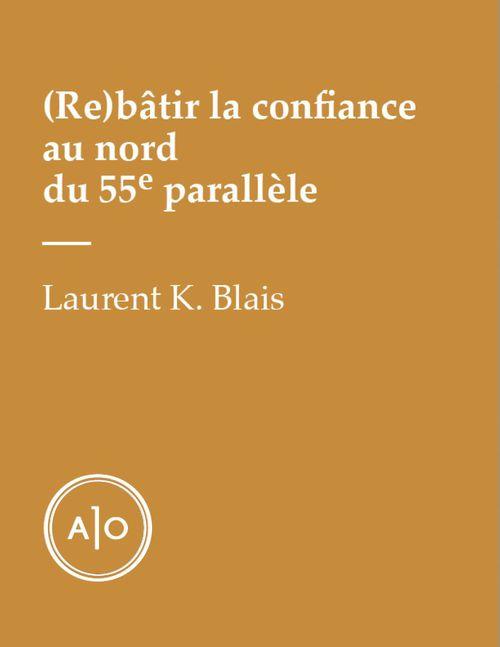 (Re)bâtir la confiance au nord du 55e parallèle