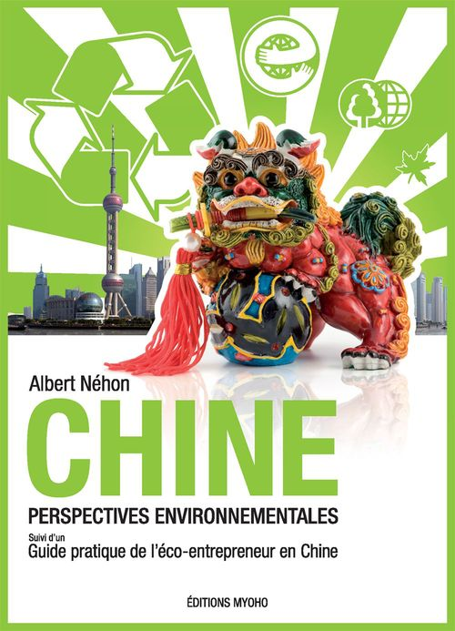 Chine ; perspectives environnementales ; guide pratique de l'éco-entrepreneur