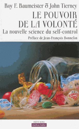 le pouvoir de la volonté ; la nouvelle science du self-control