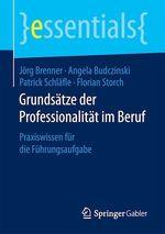 Grundsätze der Professionalität im Beruf  - Angela Budczinski - Florian Storch - Patrick Schläfle - Jorg Brenner