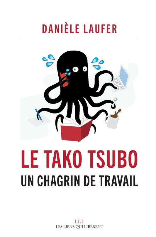 le Tako Tsubo ; un chagrin de travail