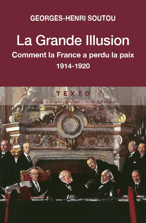 La grande illusion ; quand la France perdait la paix, 1914-1920