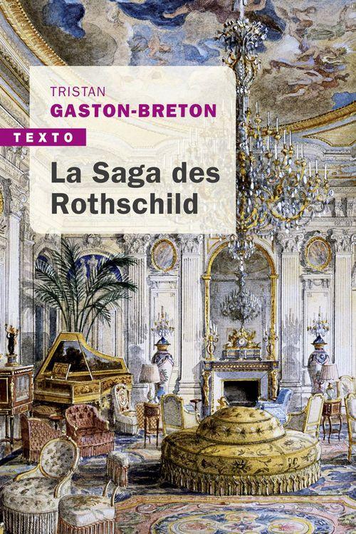 La saga des Rothschild ; l'argent, le pouvoir et le luxe