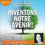Vente AudioBook : Inventons notre avenir !  - Christiana Figueres - Tom Rivett-Carnac
