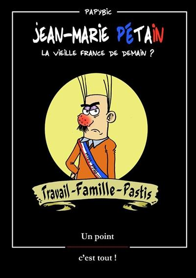 Jean-Marie Pétain : la vieille France de demain ? travail, famille, pastis