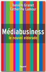 Médiabusiness, le nouvel eldorado