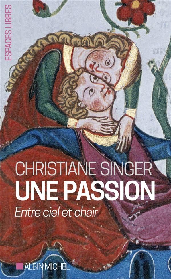 Une passion ; entre ciel et chair (2e édition)