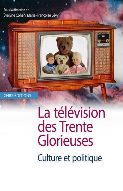 La télévision des trente glorieuses ; culture et politique