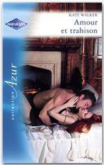 Amour et trahison (Harlequin Azur)  - Kate Walker