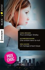 Vente EBooks : Pour protéger Shelby - Une ombre dans la nuit - Un mariage à haut risque  - Carol Ericson - Victoria Pade - Suzanne Brockmann
