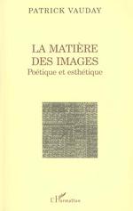 LA MATIÈRE DES IMAGES  - Patrick Vauday