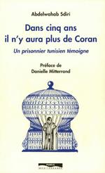 Dans cinq ans il n'y aura plus de Coran ; un prisonnier tunisien témoigne  - Abdelwahab Sdiri