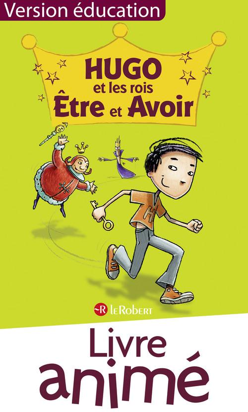 Hugo et rois Être et Avoir - Livre numérique animé et sonorisé